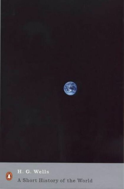 A Short History Of The World (Penguin Modern Classics), Wells, H. G., Excellent