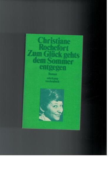 Christiane Rochefort - Zum Glück gehts dem Sommer entgegen: Roman - 1978