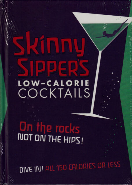 Skinny Sipper's Low-calorie Cocktails by Octopus Publishing Group (Hardback,...
