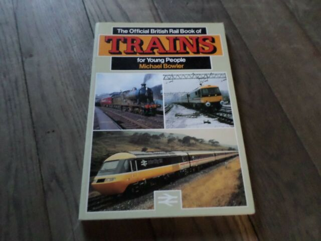 The Official British Rail History of Trains: For Young People, Bowler, Michael,