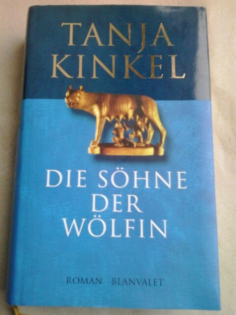 Tanja Kinkel: Die Söhne der Wölfin - gebundene Ausgabe