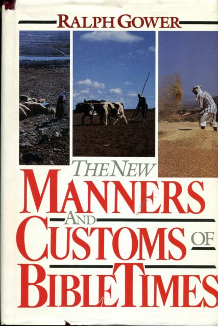 Gower, Ralph R. THE NEW MANNERS & CUSTOMS OF BIBLE TIMES Hardback BOOK
