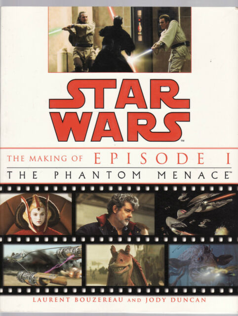 STAR WARS : THE MAKING OF EPISODE 1 : THE PHANTOM MENACE - BOUZEREAU & DUNCAN fe