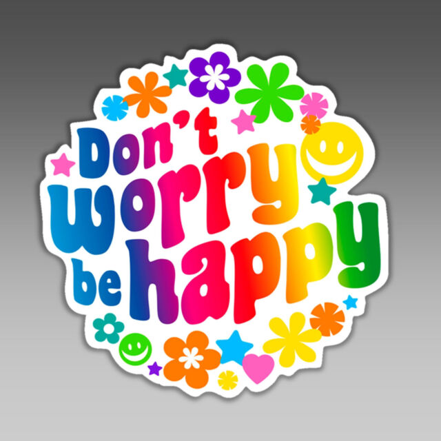 Funny Car Bumper Sticker Dont Worry Be Happy Hippie Flower