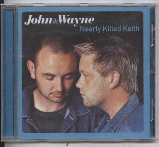 John & Wayne - Nearly Killed Keith (CD Album)