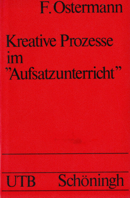 """UTB 0228 OSTERMENN : KREATIVE PROZESSE IM """"AUFSATZUNTERRICHT"""""""