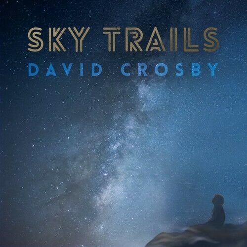 David Crosby - Sky Trails [New CD]