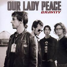 Gravity - Our Lady Peace (2002, CD NEW) -BRAND NEW AND SEALED