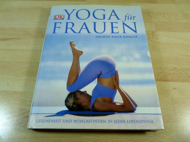 Shakta Kaur Khalsa: Yoga für Frauen - Gesundheit und Wohlbefinden / Gebunden