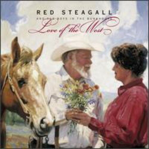 Red Steagall & Boys In The Bunkhouse - Love of the West [New CD]