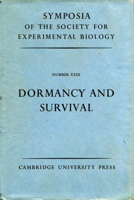 Various Contributors DORMANCY AND SURVIVAL (SOCIETY FOR EXPERIMENTAL BIOLOGY SYM