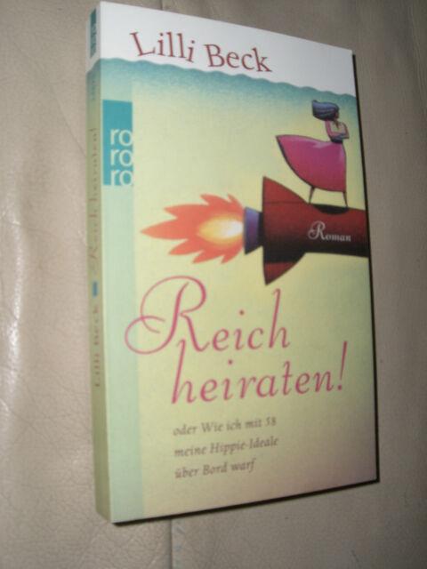 Reich heiraten! von Lilli Beck (2008, Taschenbuch)