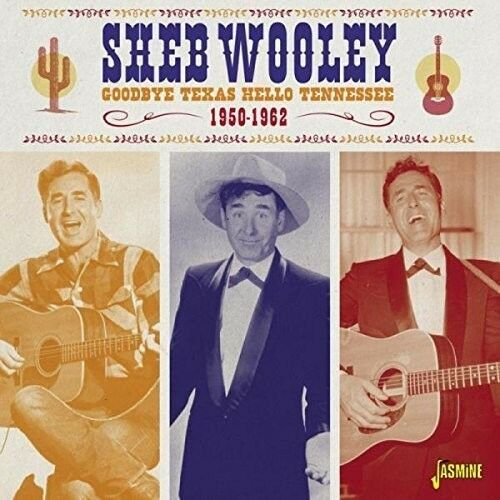 Sheb Wooley - Goodbye Texas Hello Tennessee 1950-62 [New CD] UK - Import