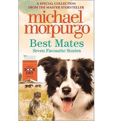 BEST MATES By Michael Morpurgo - 6 Animal Stories - Paperback Book - BRAND NEW