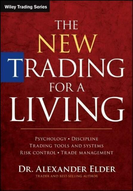 The New Trading for a Living Elder, Alexander Wiley Trading Series