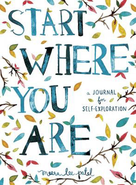 Start Where You are: A Journal for Self-Exploration | Meera Lee Patel
