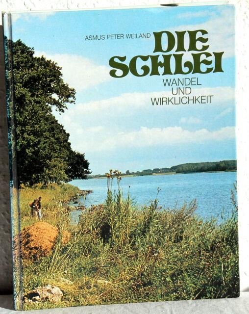 Asmus Peter Weiland - DIE SCHLEI - Wandel und Wirklichkeit