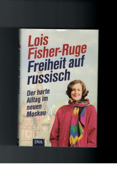 Lois Fisher-Ruge - Freiheit auf russisch - 1995