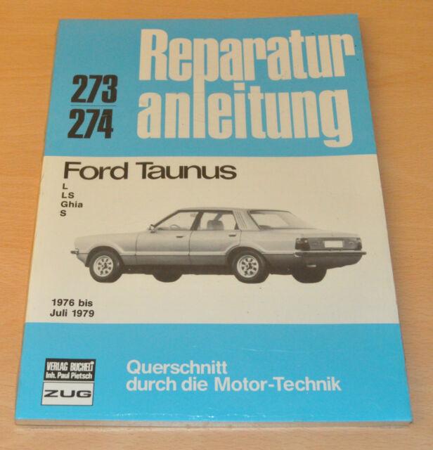 FORD Taunus L LS Ghia S 1976-1979 Handbuch Bucheli Reparaturanleitung B273
