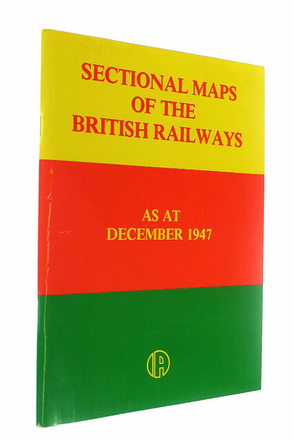 Sectional Maps of the British Railways: As at December 1947 by N/A