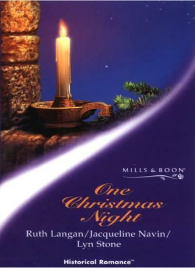 One Christmas Night (Mills & Boon Historical),Ruth Langan, Jacqueline Navin, Ly