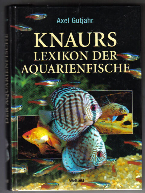 Knaurs Lexikon Der Aquarienfische (von: Axel Gutjahr) Das umfassende kompetente