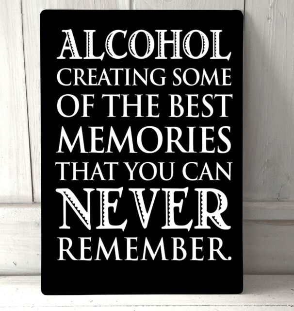 Alcohol Greating Some Of The Best Memories Quote A4 Metal Plaque Decor  Picture
