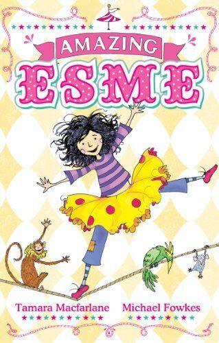 Amazing Esme: Book 1,Tamara Macfarlane, Michael Fowkes