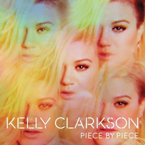 Kelly Clarkson - Piece By Piece [New CD]