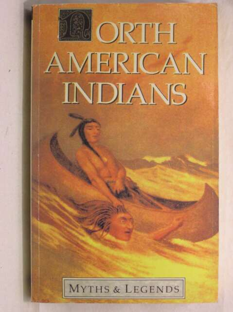 Myths And Legends Of North American Indians (Myths & Legends), Spence, Lewis, Go