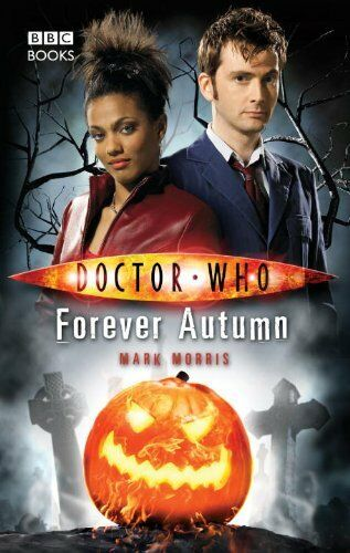 Doctor Who - Forever Autumn (New Series Adventure ... by Morris, Mark 1846072700
