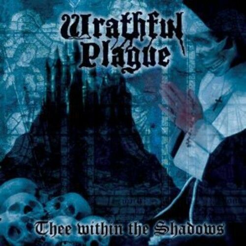 Wrathful Plague - Thee Within the Shadows [New CD]