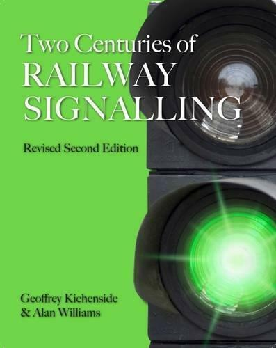 TWO CENTURIES OF RAILWAY SIGNALLING ISBN: 9780860936725