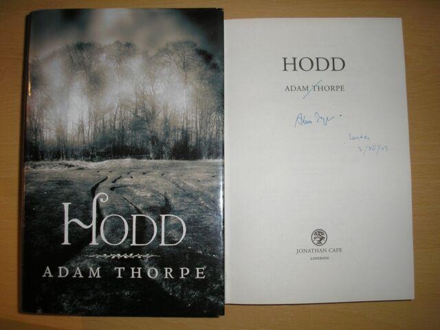 ADAM THORPE - HODD  1st/1st  HB/DJ  2009  SIGNED, DATED & LOCATED