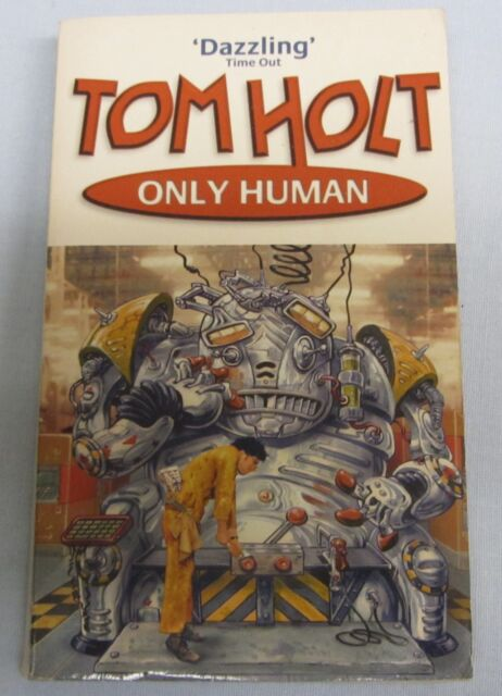 Only Human by Tom Holt (pbk)
