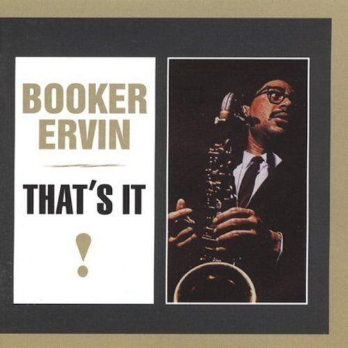 BOOKER ERVIN - THAT'S IT NEW CD