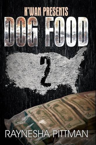 Dog Food 2 : K'wan Presents by Raynesha Pittman, Mentaiko | Mass Market Paperbac