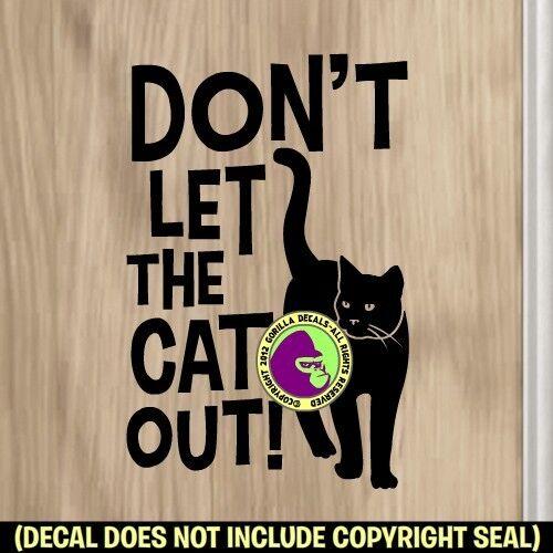 Don\'t Let The Cat out Vinyl Decal Sticker Indoor Cats Front Door ...