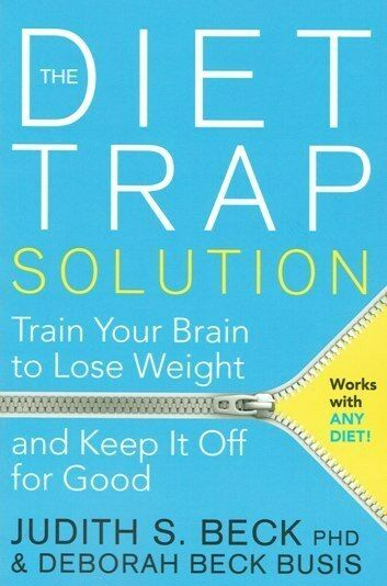 The Diet Trap Solution by Judith S. Beck NEW
