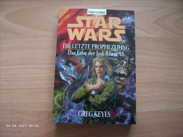 Star Wars: Das Erbe der Jedi-Ritter 18-Die letzte Prophezeiung/Greg Keyes/ungele