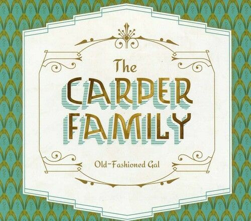 The Carper Family - Old-Fashioned Gal [New CD]