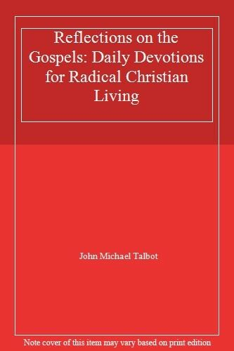 Reflections on the Gospels: Daily Devotions for Radical Christian Living,John M