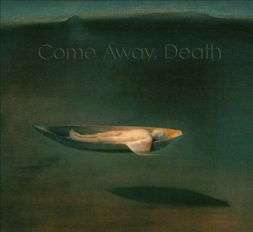 COME AWAY, DEATH NEW CD