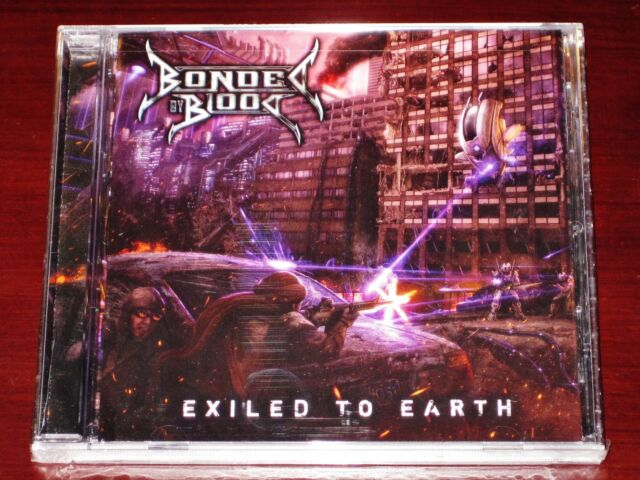 Bonded By Blood: Exiled To Earth CD 2010 Earache Records USA MOSH 390 NEW