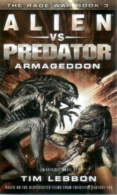 Alien vs Predator  Armageddon  The Rage War  A Novel   Tim Lebbon    Pbk NEW