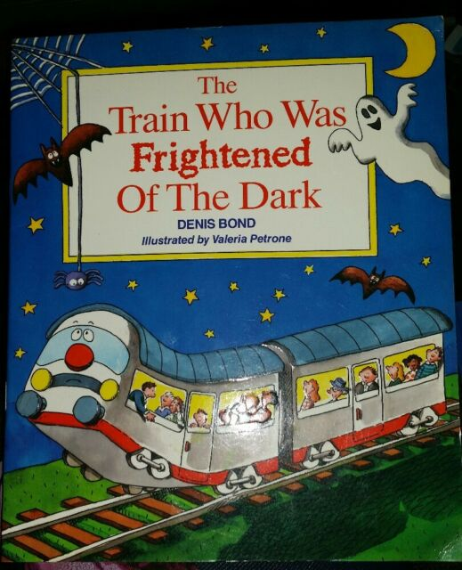 The Train Who Was Frightened of the Dark (Picture Books), Bond, Denis