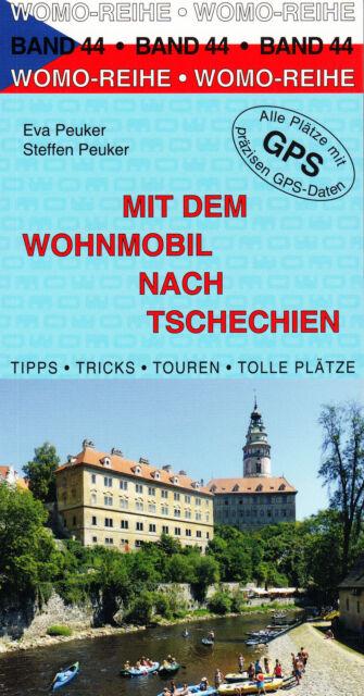 Mit dem Wohnmobil nach Tschechien - Womo-Reihe Band 44 von E.+S. Peuker
