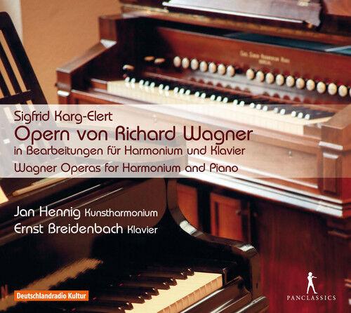 Karg-Elert / Hennig - Wagner Operas for Harmonium & Piano [New CD]