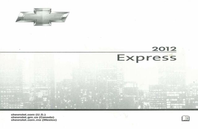 2012 chevrolet express owners manual user guide reference operator rh ebay com 2010 chevrolet express owners manual chevrolet express service manual