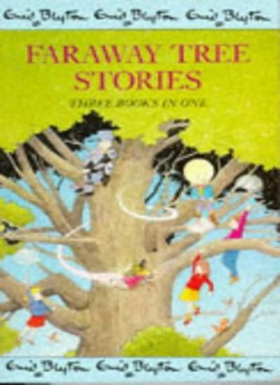 "Faraway Tree Stories: ""Enchanted Wood"", ""Magic Faraway Tree"" and ""Folk of the ,"